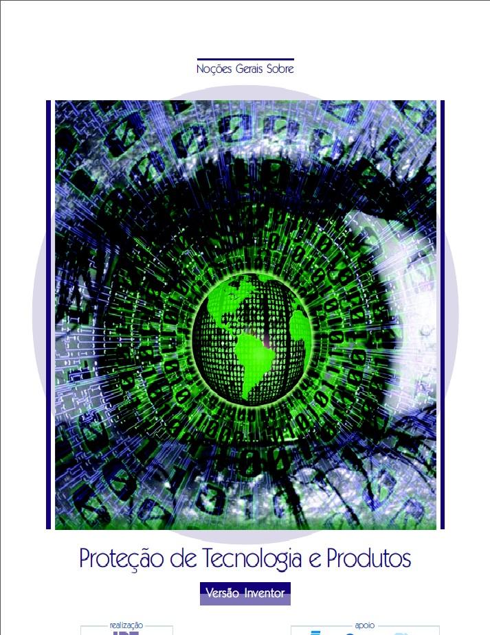 Noções Gerais sobre a Proteção de Tecnologias e Produtos - Versão Inventor